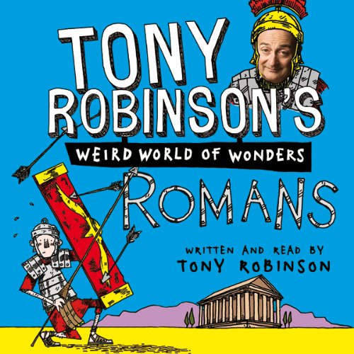 Tony Robinson's Weird World of Wonders, Book 1: Romans audiobook cover art