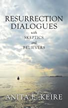 Resurrection Dialogues with Skeptics and Believers (Mustard Seed Series Book 1) (English Edition)
