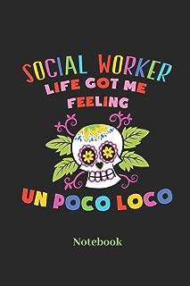 Social Worker Life Got Me Feeling Un Poco Loco Notebook: Liniertes Notizbuch für Betreuer, Soziologen und Sozialarbeiter Fans - Notizheft Klatte für Männer, Frauen und Kinder (German Edition)