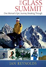 The Glass Summit: One Woman's Epic Journey Breaking Through