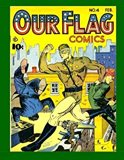 """Our Flag Comics #4: Featuring """"The Flag"""" & """"The Unknown Soldier"""" - All Stories - No Ads"""