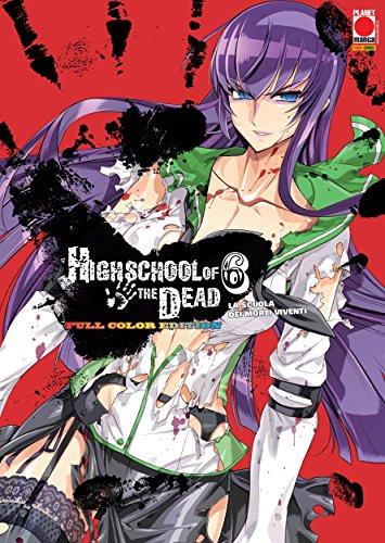 Highschool of the Dead: La scuola dei morti viventi - Full Color Edition 6 (Italian Edition)