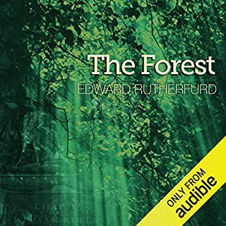 The Forest                   By:                                                                                                                                 Edward Rutherfurd                               Narrated by:                                                                                                                                 Roger Davis                      Length: 33 hrs and 45 mins     9 ratings     Overall 4.6