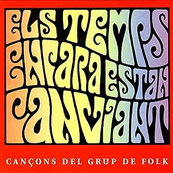 Els Temps Encara Estan Canviant - Cançons del Grup de Folk