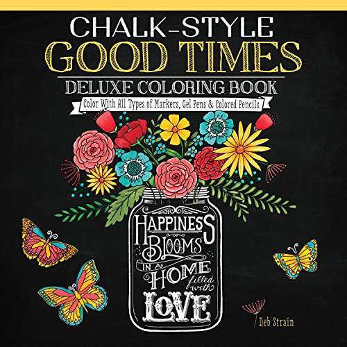 Price comparison product image Chalk-Style Good Times Deluxe Coloring Book: Color With All Types of Markers,  Gel Pens & Colored Pencils (Design Originals) 32 Charming Designs of Life's Little Moments,  in the Chalk Folk Art Style