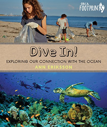 Dive In!: Exploring Our Connection with the Ocean (Orca Footprints, 14)