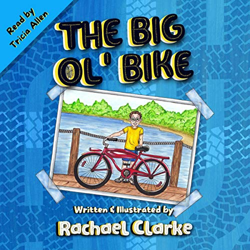 The Big Ol' Bike Audiobook By Rachael Clarke cover art