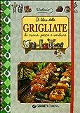 Il libro delle grigliate di carne, pesce e verdure...