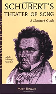 Schubert's Theater of Song: A Listener's Guide (Unlocking the Masters)