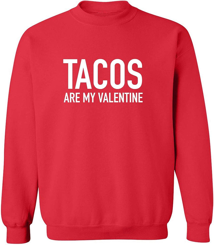 Tacos Are My Valentine Crewneck Sweatshirt