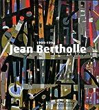 Jean Bertholle (1909-1996) La matière et l'esprit