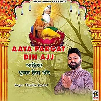 Aaya Pargat Din Ajj