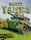 Mighty Tanks (Vehicles on the Move)