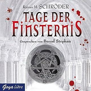 Tage der Finsternis                   Autor:                                                                                                                                 Rainer M. Schröder                               Sprecher:                                                                                                                                 Bernd Stephan                      Spieldauer: 4 Std. und 33 Min.     31 Bewertungen     Gesamt 3,9