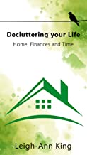 Decluttering your Life: Home, Finances and Time