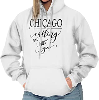 Brisco Brands Chicago IL is Calling I Must Go Hometown Hoodie