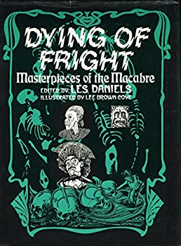Dying of fright: Masterpieces of the macabre 068414624X Book Cover