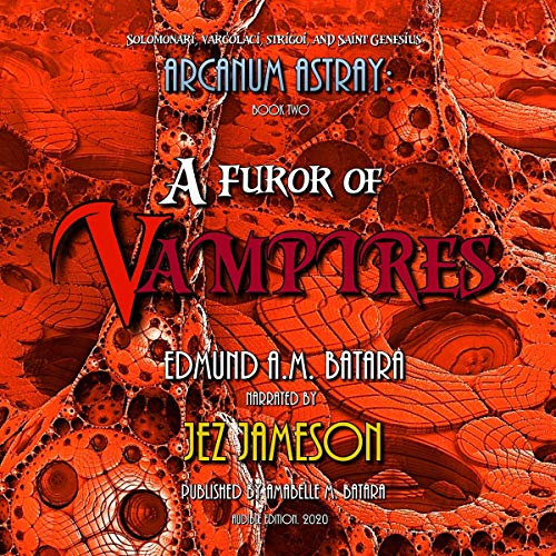 Arcanum Astray: A Furor of Vampires Audiobook By Edmund A.M. Batara cover art