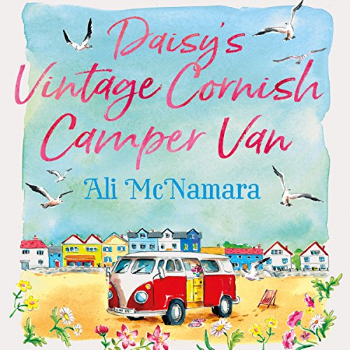 Daisy's Vintage Cornish Camper Van                   By:                                                                                                                                 Ali McNamara                               Narrated by:                                                                                                                                 Laura Kirman                      Length: 9 hrs and 11 mins     115 ratings     Overall 4.7