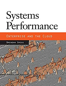 [Brendan Gregg]のSystems Performance: Enterprise and the Cloud (English Edition)