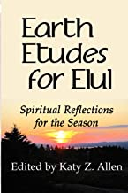 Earth Etudes for Elul: Spiritual Reflections for the Season (The Earth Etude Series)