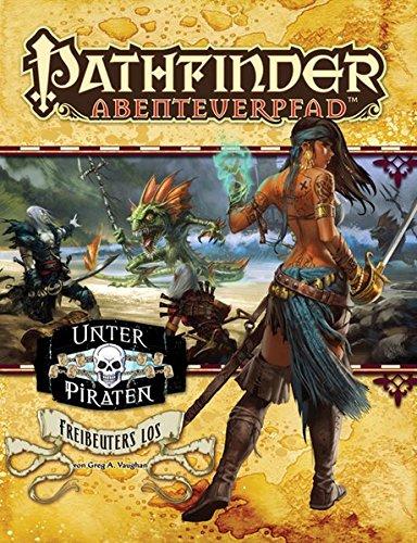 Freibeuters Los - Unter Piraten Teil 2 von 6: Pathfinder Abenteuerpfad 20