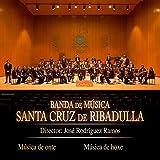 Banda de Música Santa Cruz de Ribadulla. Música de Onte. Música de Hoxe