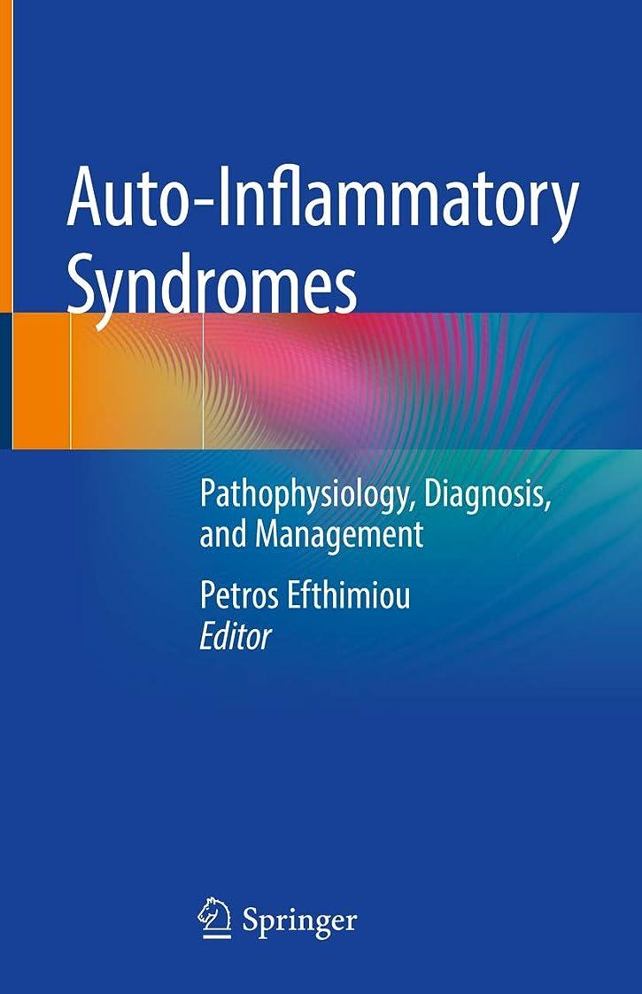 開いた静かに厳Auto-Inflammatory Syndromes: Pathophysiology, Diagnosis, and Management (English Edition)