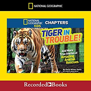National Geographic Kids Chapters: Tiger in Trouble!     And More True Stories of Amazing Animal Rescues              Written by:                                                                                                                                 Kelly Milner Halls                               Narrated by:                                                                                                                                 Johnny Heller                      Length: 56 mins     Not rated yet     Overall 0.0
