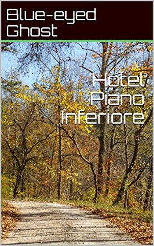 Hotel Piano Inferiore (Spanish Edition)