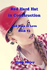 Red Hard Hat in Construction Red Hats in Love Book 2 Kindle Edition