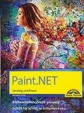 Paint.NET ? Einstieg und Praxis - Das Handbuch zur Software - Werner Kehl