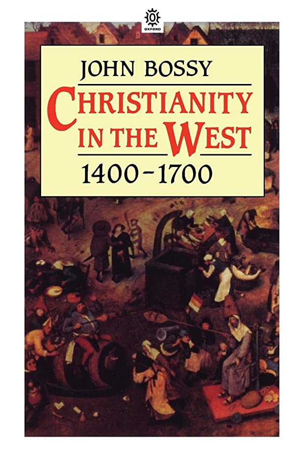 体予測不透明なChristianity in the West, 1400-1700 (Opus S)