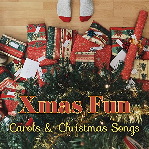 Xmas Fun - Carols & Christmas Songs: Essential Background Music for Dinner Party, Gifts Opening, Winter Games and Christmas Tree Decoration