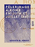 Pèlerinage à Rome en juin et juillet 1867 (French Edition)