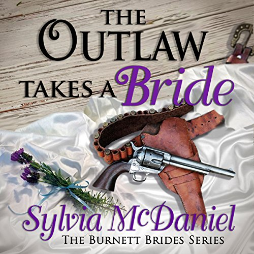 Couverture de The Outlaw Takes a Bride: A Western Historical Romance