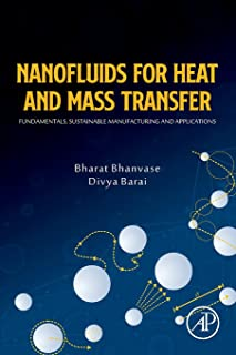 Nanofluids for Heat and Mass Transfer: Fundamentals, Sustainable Manufacturing and Applications