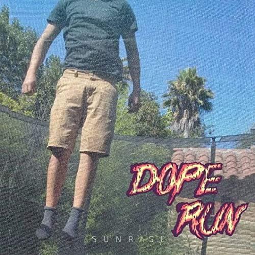 Dope Run