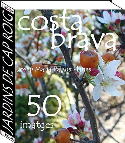 Costa Brava: Jardins de Cap Roig  (50 imatges) (Catalan Edition)