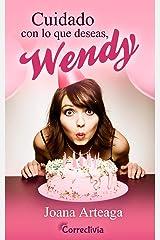 Cuidado con lo que deseas, Wendy (Spanish Edition) Kindle Edition