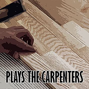 Plays the Carpenters