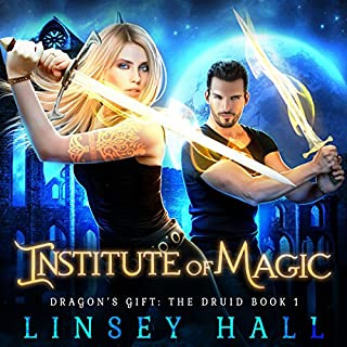 Institute of Magic      Dragon's Gift: The Druid, Book 1              Written by:                                                                                                                                 Linsey Hall                               Narrated by:                                                                                                                                 Laurel Schroeder                      Length: 6 hrs and 45 mins     Not rated yet     Overall 0.0