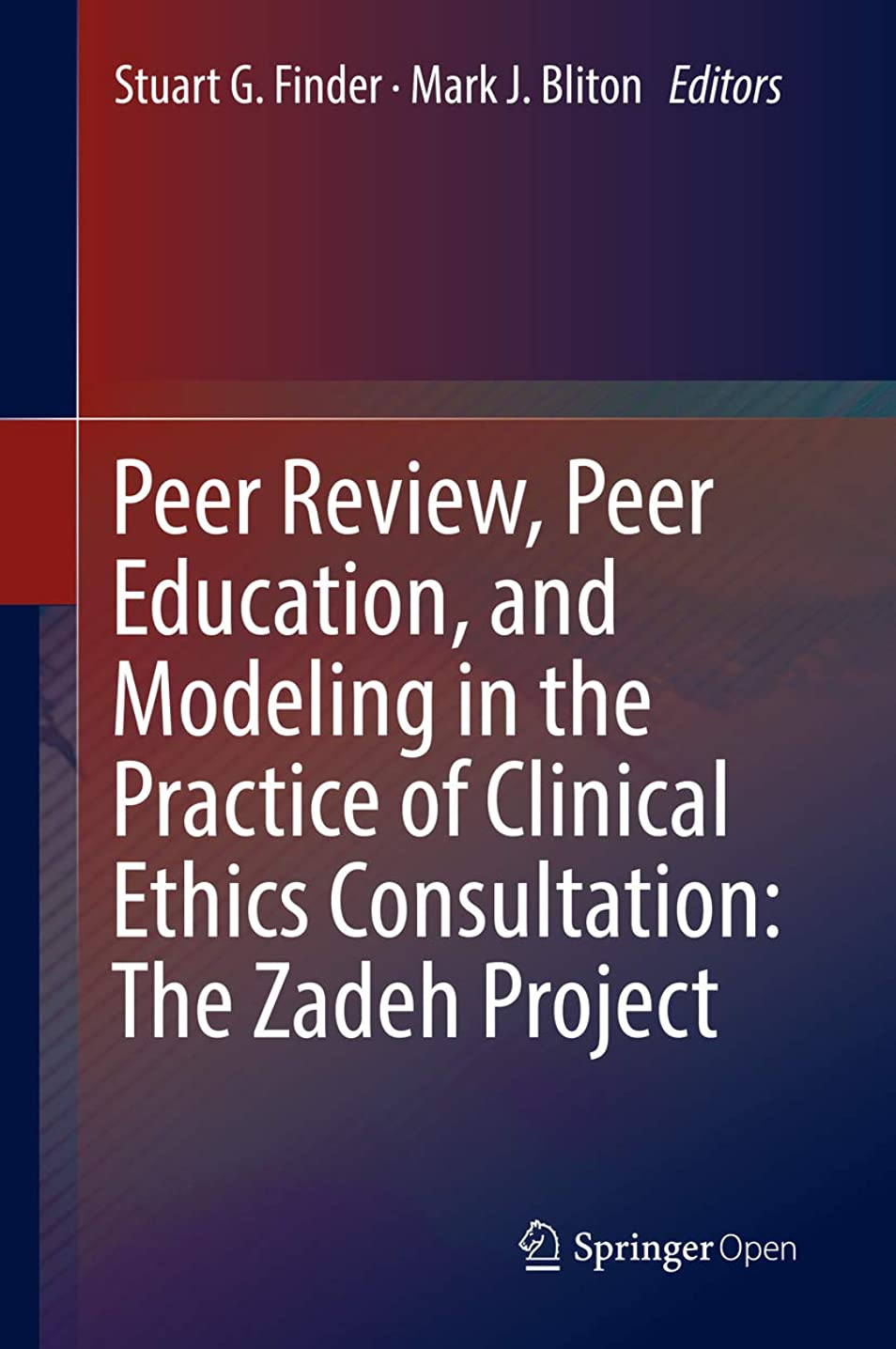振る舞うあまりにも手足Peer Review, Peer Education, and Modeling in the Practice of Clinical Ethics Consultation: The Zadeh Project (English Edition)