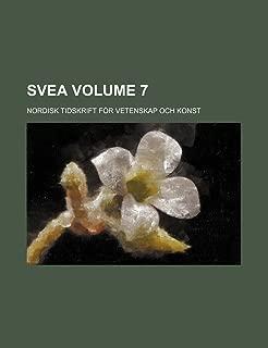 Svea; Nordisk Tidskrift for Vetenskap Och Konst Volume 7
