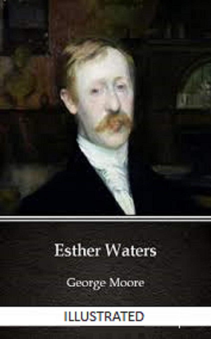 建築家祭り私たちのEsther Waters Illustrated (English Edition)