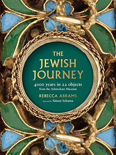 Abrams, R: Jewish Journey: 4000 Years in 22 Objects from the Ashmolean Museum