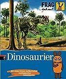 Frag doch mal ... die Maus  - Dinosaurier  Die Sac