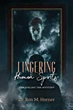 Lingering Human Spirits: Unraveling the Mystery