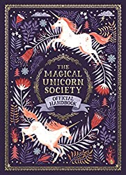 Image: The Magical Unicorn Society Official Handbook | Hardcover: 128 pages | by Selwyn E. Phipps (Author), Helen Dardik (Illustrator), Harry Goldhawk (Illustrator), Zanna Goldhawk (Illustrator). Publisher: Feiwel and Friends (September 18, 2018)