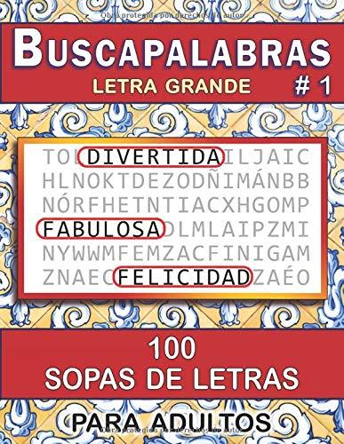 Buscapalabras: 100 Sopas de Letras para Adultos, con Letra Grande # 1 (Pasatiempos Divertidos)